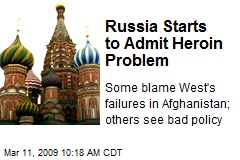 Russia Starts to Admit Heroin Problem