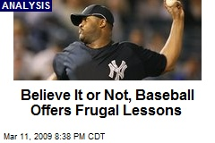 Believe It or Not, Baseball Offers Frugal Lessons