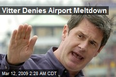 Vitter Denies Airport Meltdown