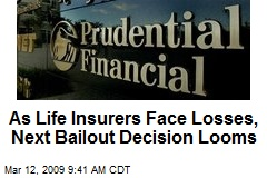 As Life Insurers Face Losses, Next Bailout Decision Looms