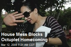 House Mess Blocks Octuplet Homecoming