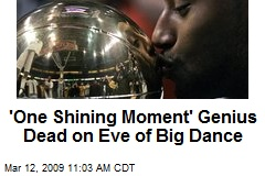 'One Shining Moment' Genius Dead on Eve of Big Dance