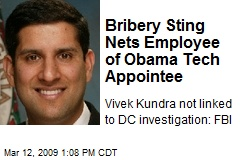 Bribery Sting Nets Employee of Obama Tech Appointee