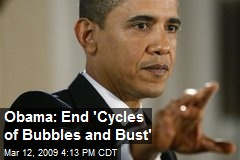 Obama: End 'Cycles of Bubbles and Bust'