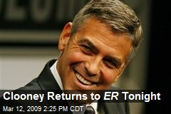 Clooney Returns to ER Tonight