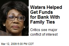 Waters Helped Get Funds for Bank With Family Ties