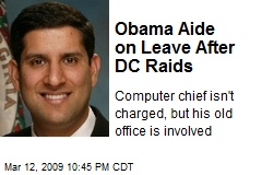 Obama Aide on Leave After DC Raids