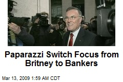 Paparazzi Switch Focus from Britney to Bankers