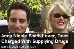 Anna Nicole Smith Lover, Docs Charged With Supplying Drugs