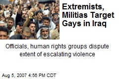 Extremists, Militias Target Gays in Iraq