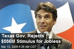 Texas Gov. Rejects $556M Stimulus for Jobless