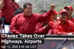 Chavez Takes Over Highways, Airports