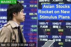 Asian Stocks Rocket on New Stimulus Plans