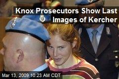 Knox Prosecutors Show Last Images of Kercher