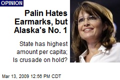 Palin Hates Earmarks, but Alaska's No. 1