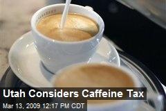 Utah Considers Caffeine Tax