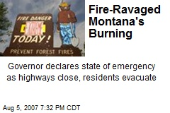 Fire-Ravaged Montana's Burning