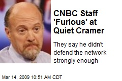 CNBC Staff 'Furious' at Quiet Cramer