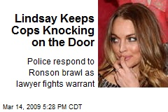 Lindsay Keeps Cops Knocking on the Door