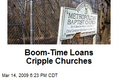Boom-Time Loans Cripple Churches