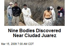 Nine Bodies Discovered Near Ciudad Juarez