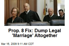 Prop. 8 Fix: Dump Legal 'Marriage' Altogether