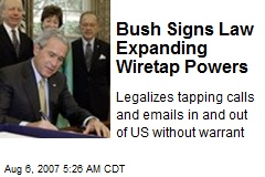 Bush Signs Law Expanding Wiretap Powers