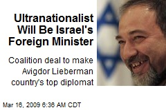 Ultranationalist Will Be Israel's Foreign Minister