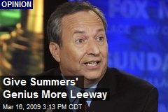 Give Summers' Genius More Leeway