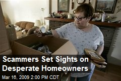 Scammers Set Sights on Desperate Homeowners