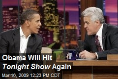 Obama Will Hit Tonight Show Again