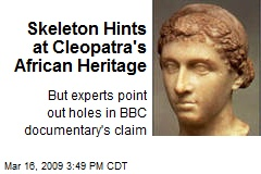 Skeleton Hints at Cleopatra's African Heritage