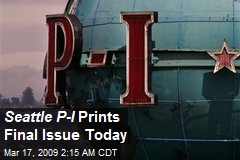 Seattle P-I Prints Final Issue Today