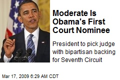 Moderate Is Obama's First Court Nominee