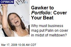 Gawker to Portfolio : Cover Your Beat
