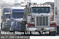 Mexico Slaps US With Tariff