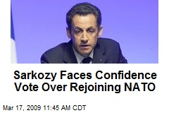 Sarkozy Faces Confidence Vote Over Rejoining NATO