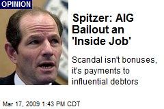 Spitzer: AIG Bailout an 'Inside Job'