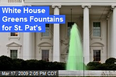 White House Greens Fountains for St. Pat's