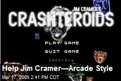 Help Jim Cramer—Arcade Style