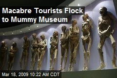 Macabre Tourists Flock to Mummy Museum