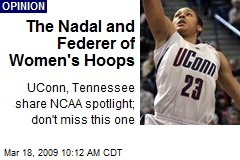 The Nadal and Federer of Women's Hoops