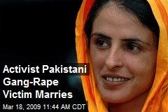 Activist Pakistani Gang-Rape Victim Marries
