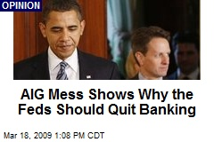 AIG Mess Shows Why the Feds Should Quit Banking