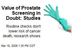 Value of Prostate Screening in Doubt: Studies