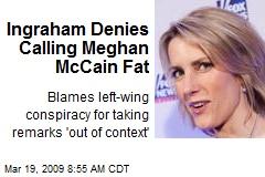 Ingraham Denies Calling Meghan McCain Fat