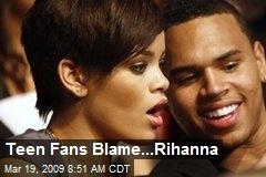 rihanna teens blame