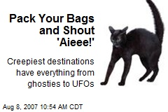 Pack Your Bags and Shout 'Aieee!'
