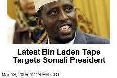 Latest Bin Laden Tape Targets Somali President