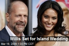 Willis Set for Island Wedding